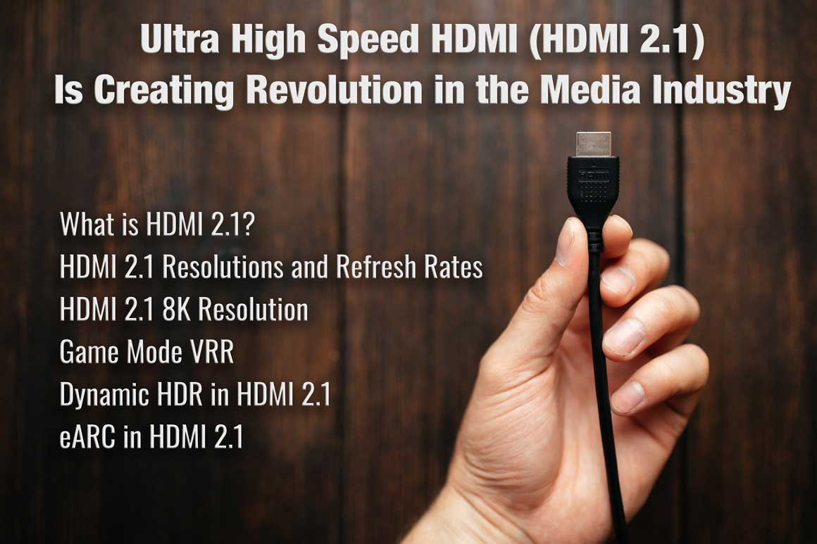 Ultra High Speed HDMI is Creating Revolution in the Media Industry (HDMI 2.1) - UPTab